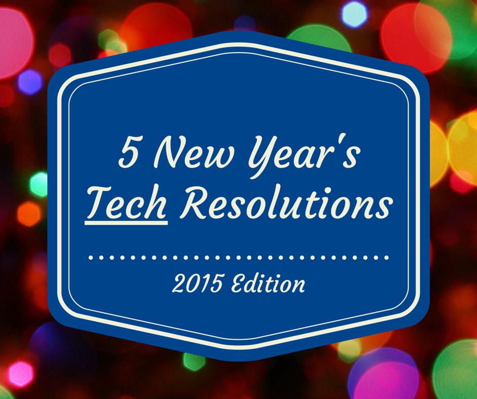 2015 tech resolutions